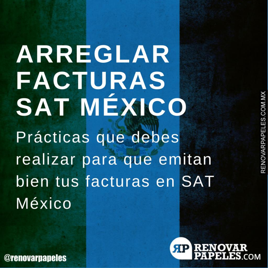Arreglar Errores en la Facturas SAT México