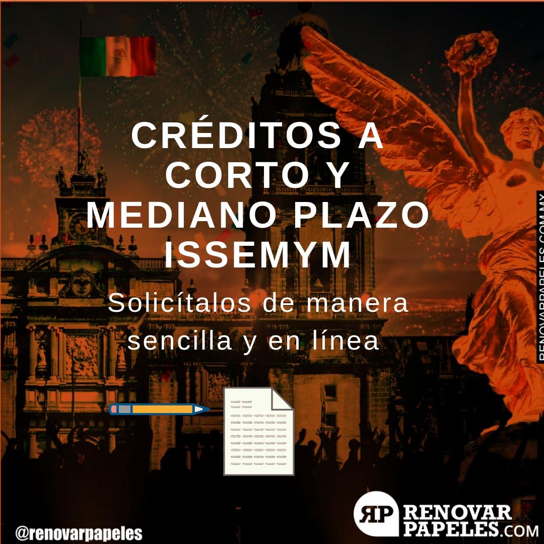 Créditos a Corto y Mediano Plazo ISSEMyM Edomex