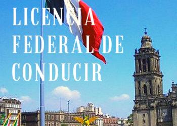 Cómo Renovar la Licencia Federal de Conductor México